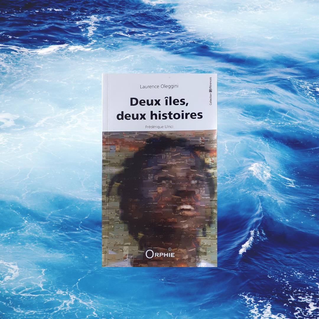 Deux îles, deux histoires :: Laurence Oleggini et Frédérique Ulrici