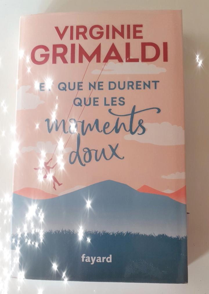 Et que ne durent que les moments doux :: Virginie Grimaldi