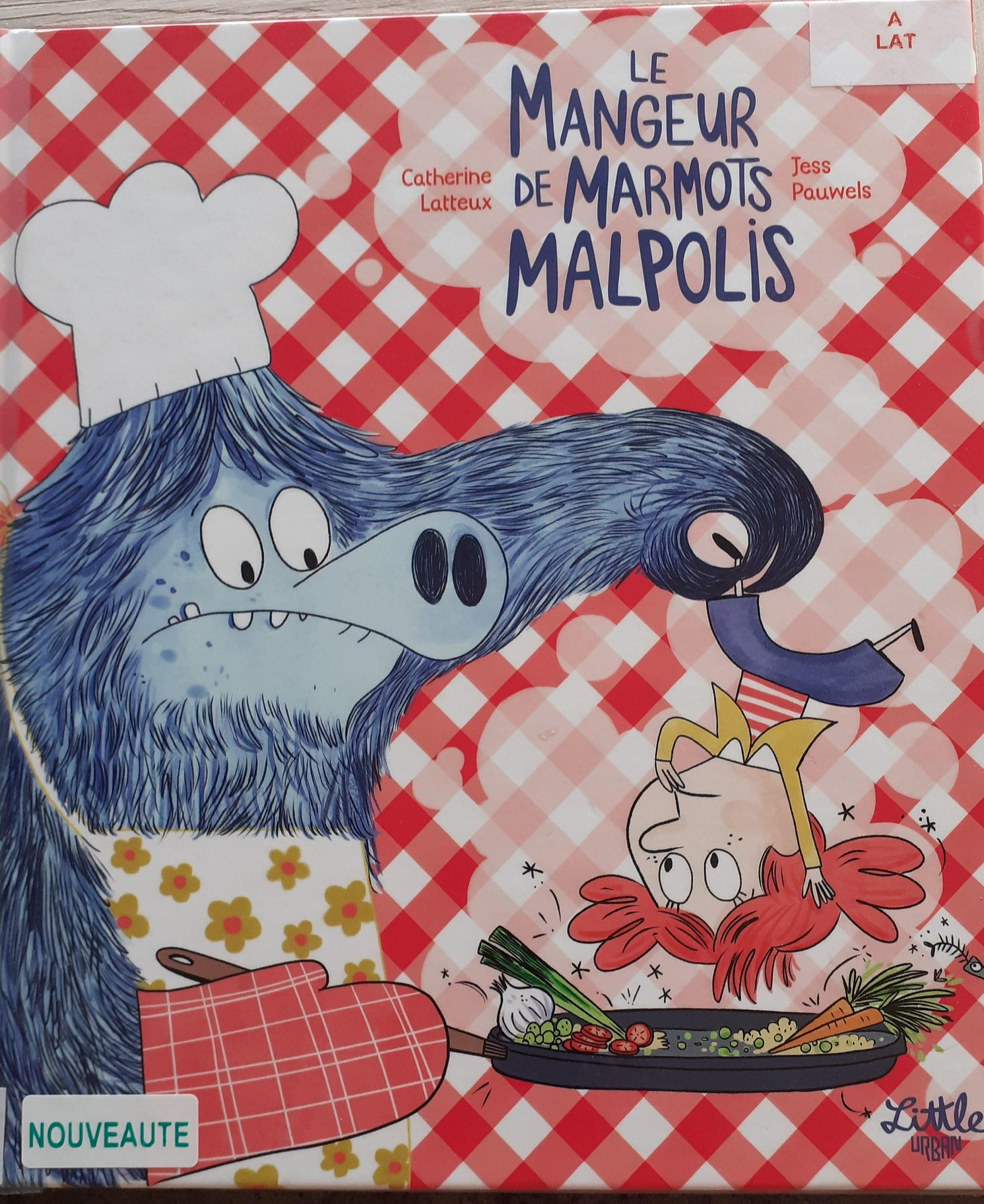 Le Mangeur de Marmots Malpolis :: Catherine Latteux et Jess Pauwels