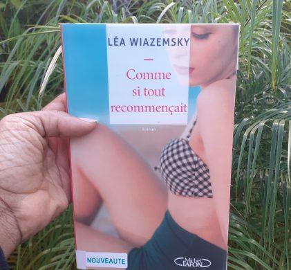Comme si tout recommençait :: Léa Wiazmsky